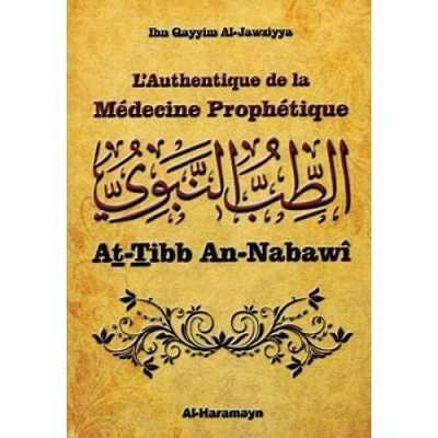 l-authentique-de-la-medecine-prophetique-at-tibb-an-nabawi-ibn-qayyim-al-jawziyya-al-haramayn-tijara.shop
