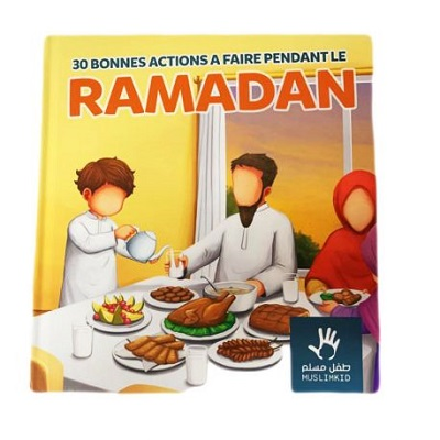 30-bonnes-actions-a-faire-pendant-le-ramadan-edition-muslim-kid-tijara.shop