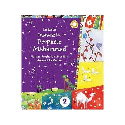 le-livre-d-histoires-du-prophete-muhammad-volume-2-mariage-prophetie-et-premieres-annees-a-la-mecque-orientica-tijara.shop