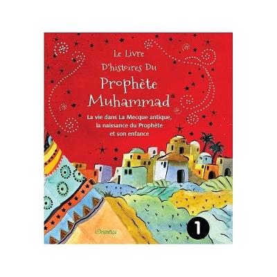 le livre d'histoires-du-prophete-muhammad t1 la vie dans la mecque antique...-orientica-tijara.shop